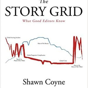 The Story Grid: What Good Editors Know By Shawn Coyne