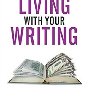 How To Make A Living With Your Writing: Books, Blogging and More By Joanna Penn