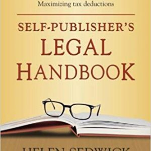 Self-Publisher's Legal Handbook: The Step-by-Step Guide to the Legal Issues of Self-Publishing By Helen Sedwick