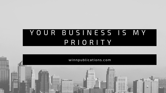 Your Business Is My Priority