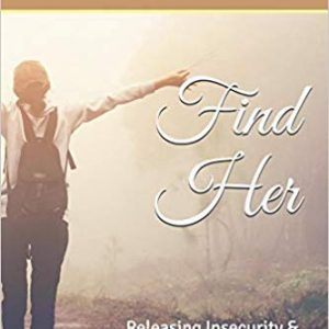 Find Her: Releasing Insecurity & Embracing Identity (Grace Revealed) By LuCresia Blankenship-Fields