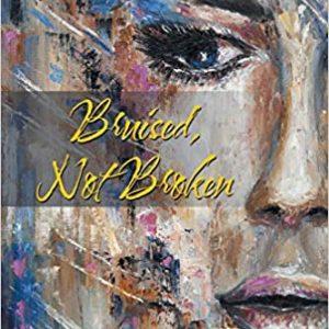 Bruised, Not Broken By LaShanna Taylor Sweeney