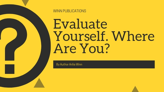Evaluate Yourself. Where Are You?