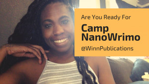 Camp Nano Wrimo! Let's Get To Writing!
