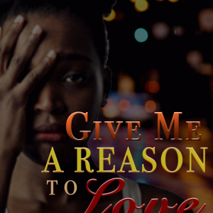 Give Me A Reason To Love By K. Sharronne