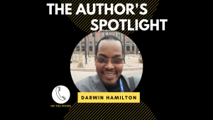 The Author's Spotlight With Author Darwin Hamilton
