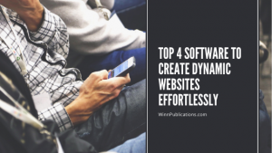 Top 4 software to create dynamic websites effortlessly