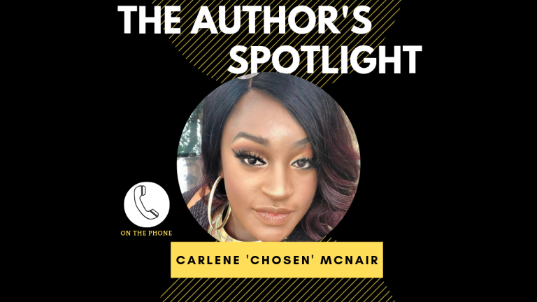 The Author's Spotlight With Author Carlene 'Chosen.' McNair