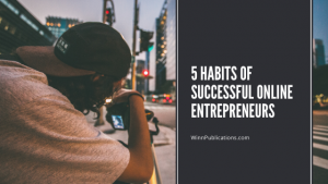 5 Habits of Successful Online Entrepreneurs