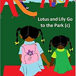 Lotus and Lily Go to the Park By Denise Johnson