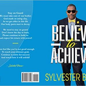 Believe To Achieve By Sylvester Bell