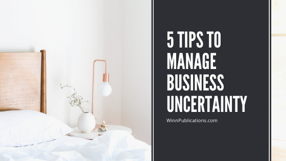 5 Tips To Manage Business Uncertainty