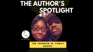 The Author's Spotlight With The Johnson Jr. Family Books