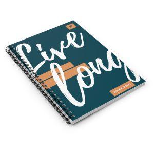 Live Long Spiral Notebook – Ruled Line