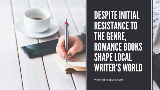 Despite initial resistance to the genre, romance books shape local writer's world