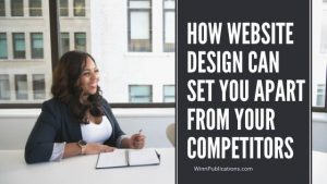 How Website Design Can Set You Apart From Your Competitors