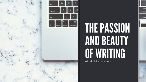 THE PASSION AND BEAUTY OF WRITING