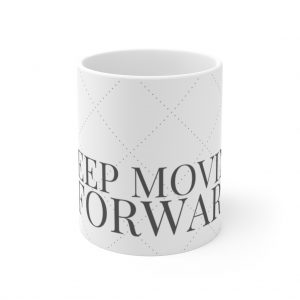 Keep Moving Forward Mug