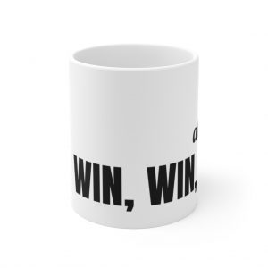 I Just Win – Mug –  11oz