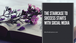 The Staircase to Success Starts With Social Media