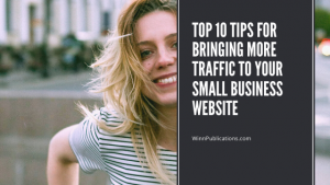Top 10 Tips for Bringing More Traffic to Your Small Business Website