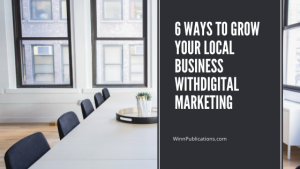 6 Ways To Grow Your Local Business WithDigital Marketing