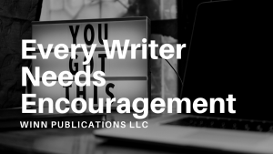 Also On YouTube | Every Writer Needs Encouragement