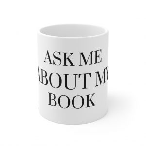 Ask Me About My Book Mug