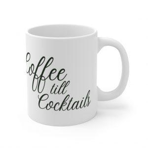 Coffee till Cocktails Mug