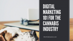Digital Marketing 101 For The Cannabis Industry
