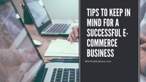 Tips to keep in mind for a successful e-commerce business