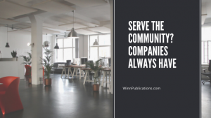 Serve the Community? Companies Always Have