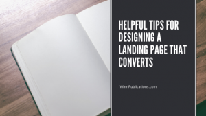 Helpful Tips for Designing a Landing Page that Converts