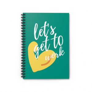 Let's Get To Work – Spiral Notebook – Ruled Line